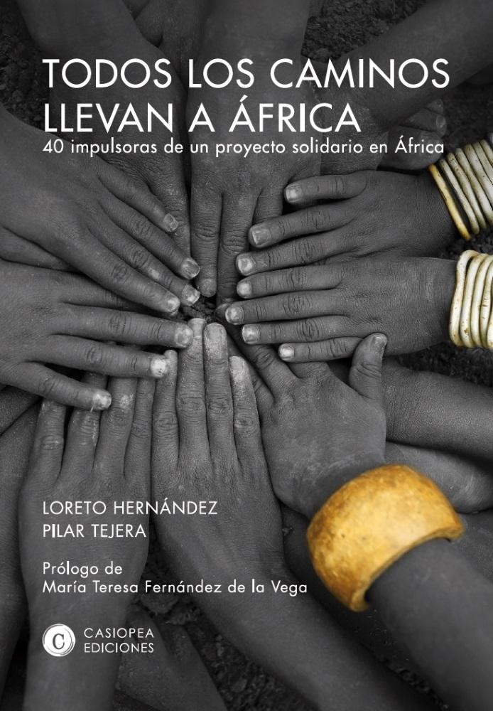 Todos los caminos llevan a África. 40 impulsoras de un proyecto solidario en África