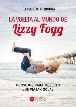 La vuelta al mundo de Lizzy Fogg. Consejos para mujeres que viajan solas