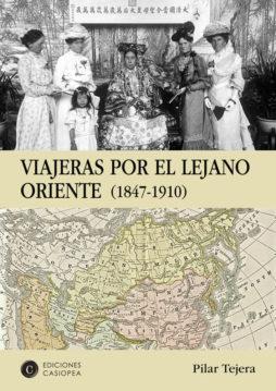 Viajeras por el Lejano Oriente. 1847-1910