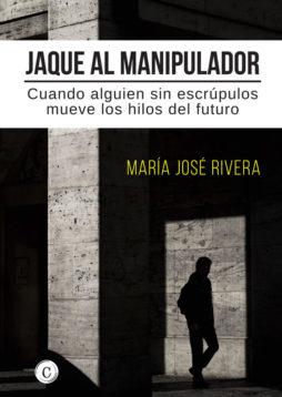 Jaque al Manipulador_ Maria Jose Rivera