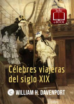 Celebres viajeras del siglo xix - William H Davenport
