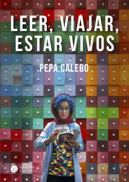 Leer viajar estar vivos_Pepa Jimenez
