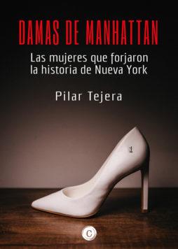 Damas de Manhattan - Las mujeres que forjaron la historia de Nueva York