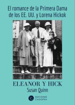 Eleanor y Hick- El romance de la Primera Dama de los EE. UU y Lorena Hickok