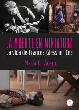 Frances Glessner Lee - La muerte en miniatura