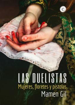 Las Duelistas - mujeres floretes y pistolas