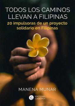 Todos los caminos llevan a Filipinas. 20 impulsoras de un proyecto solidario en Filipinas
